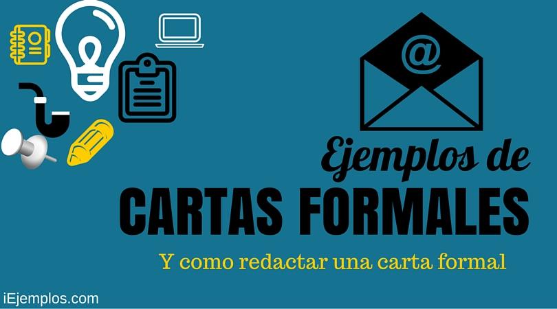 ejemplos de cartas formales y como redactar una carta formal